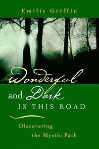 Wonderful and Dark Is This Road (h�ftad)