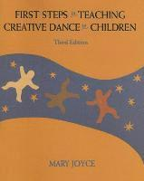 First Steps In Teaching Creative Dance To Children (h�ftad)