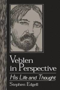 Thorstein Veblen and the Persistence of Capitalism (inbunden)