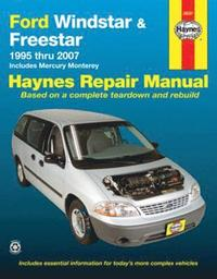 Ford Windstar & Freestar 1995 Thru 2007: Includes Mercury Monterey (h�ftad)