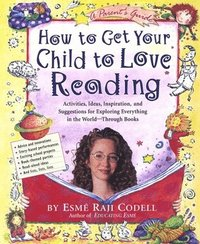How To Get Your Child To Love Reading (h�ftad)