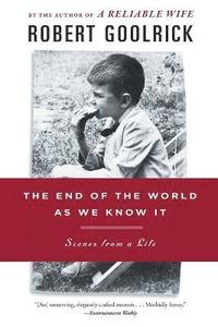 The End of the World as We Know It: Scenes from a Life (inbunden)
