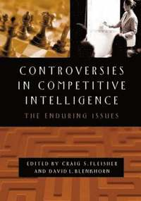 Controversies in Competitive Intelligence (h�ftad)