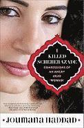 I Killed Scheherazade: Confessions of an Angry Arab Woman (inbunden)