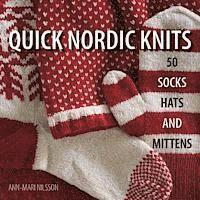 Quick Nordic Knits: 50 Socks, Hats and Mittens ()