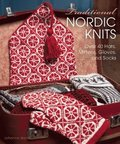 Traditional Nordic Knits: Over 40 Hats, Mittens, Gloves and Socks