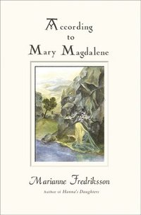 According to Mary Magdalene (e-bok)