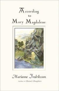 According to Mary Magdalene (e-bok)