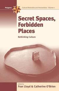 Secret Spaces, Forbidden Places