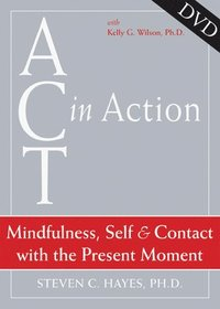 Act in Action - Mindfulness, Self, & Contact with the Present Moment (inbunden)