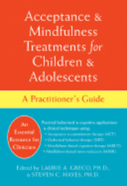 Acceptance and Mindfulness Treatments for Children and Adolescents (inbunden)