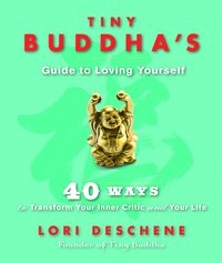 Tiny Buddha's Guide to Loving Yourself (inbunden)