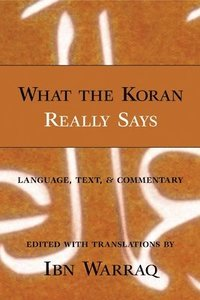 What the Koran Really Says (inbunden)