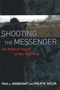 Shooting the Messenger (inbunden)