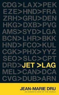 Jet Lag: An Adman's View of the World (inbunden)