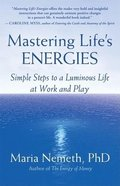 Mastering Life's Energies