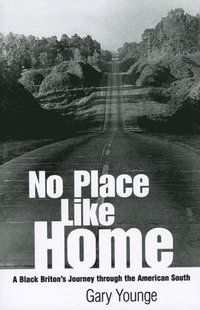 No Place Like Home: A Black Briton's Journey Through the American South (inbunden)