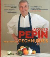 Jacques Pepin's New Complete Techniques (h�ftad)