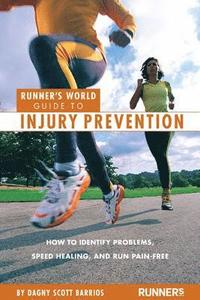 Runner's World Guide to Injury Prevention: How to Identify Problems, Speed Healing, and Run Pain-Free (h�ftad)