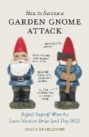How to Survive a Garden Gnome Attack (inbunden)