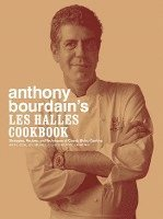 Anthony Bourdain's Les Halles Cookbook: Strategies, Recipes, and Techniques of Classic Bistro Cooking (h�ftad)