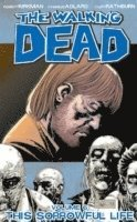The Walking Dead Volume 6: This Sorrowful Life (inbunden)