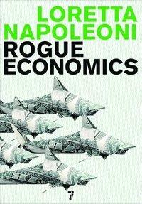 Rogue Economics (inbunden)