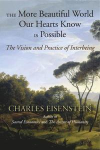The More Beautiful World Our Hearts Know is Possible (h�ftad)