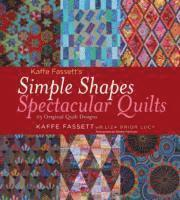 Kaffe Fassett's Simple Shapes Spectacular Quilts (inbunden)