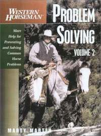 Problem Solving: v. 2 More Help for Preventing and Solving Common Horse Problems (h�ftad)