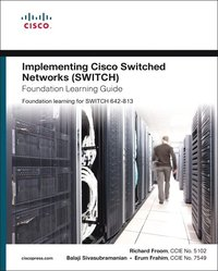 Implementing Cisco Switched Networks (SWITCH) Foundation Learning Guide: Foundation Learning for the CCNP SWITCH 642-813 Exam (inbunden)