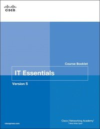 IT Essentials PC Hardware and Software Course Booklet, Version 5 (h�ftad)