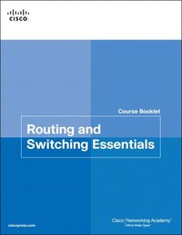Routing and Switching Essentials Course Booklet (h�ftad)