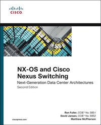 NX-OS and Cisco Nexus Switching: Next-generation Data Center Architectures 2nd Edition (h�ftad)