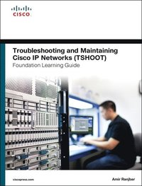 Troubleshooting and Maintaining Cisco IP Networks (TSHOOT) Foundation Learning Guide (inbunden)
