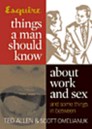 Things A Man Should Know About Work And Sex (inbunden)
