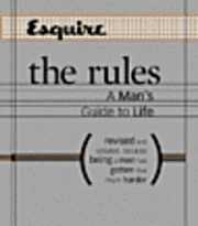 'Esquire' the Rules - A Man's Guide to Life (inbunden)