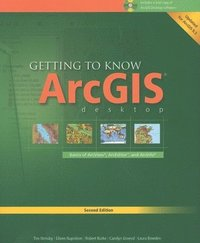 Getting to Know ArcGIS Desktop (h�ftad)