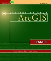 Getting to Know ArcGIS Desktop 9.3 Book/CD Package 2nd Edition