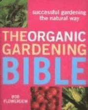 The Organic Gardening Bible (kartonnage)