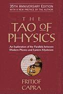 The Tao of Physics: An Exploration of the Parallels Between Modern Physics and Eastern Mysticism (h�ftad)