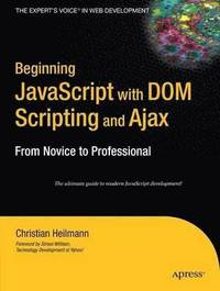 Beginning JavaScript with DOM Scripting & Ajax: From Novice to Professional (h�ftad)