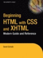 Beginning HTML With CSS & XHTML: Modern Guide & Reference (h�ftad)