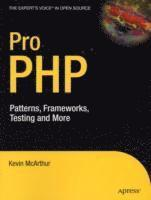 Pro PHP: Patterns, Frameworks, Testing & More (h�ftad)
