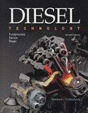 Diesel Technology: Fundamentals, Service, Repair (h�ftad)