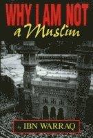 Why I am Not a Muslim (inbunden)
