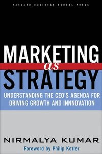 Marketing As Strategy (inbunden)