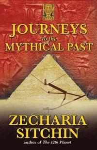 Journeys to the Mythical Past (h�ftad)