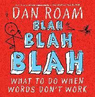 Blah Blah Blah: What to Do When Words Don't Work (inbunden)