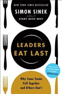 Leaders Eat Last: Why Some Teams Pull Together and Others Don't (inbunden)